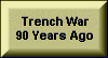 The First World War - also referred to as The Trench War - ended on November 11th, 1918.